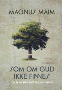Som om Gud ikke finnes Magnus Malm omslag